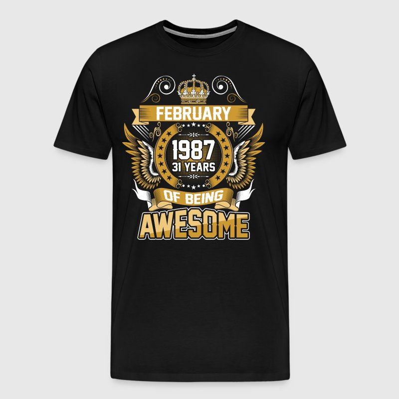 February 1987 31 Years Of Being Awesome - Men's Premium T-Shirt