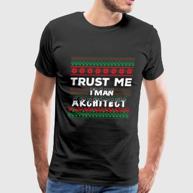 TRUST ME I'M AN ARCHITECT - Men's Premium T-Shirt