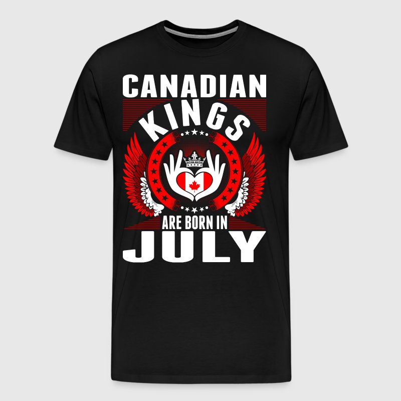 Canadian Kings Are Born In July - Men's Premium T-Shirt