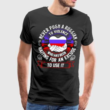 Never Push A Russian to Violence - Men's Premium T-Shirt