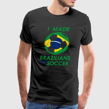funny made Brazilians or soccer - Men's Premium T-Shirt