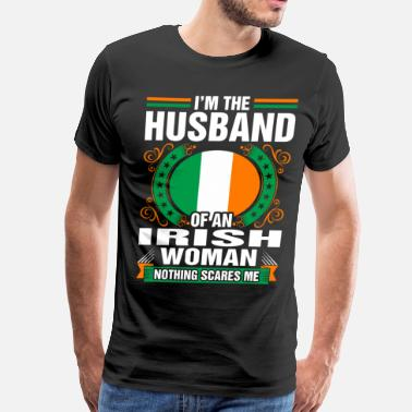 Irish Woman Im The Husband Of An Irish Woman - Men's Premium T-Shirt