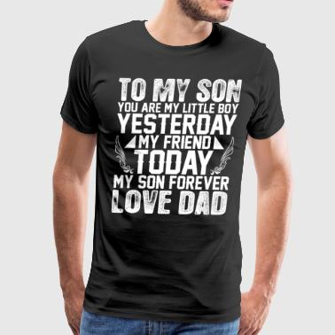 My Son Forever Love Dad - Men's Premium T-Shirt