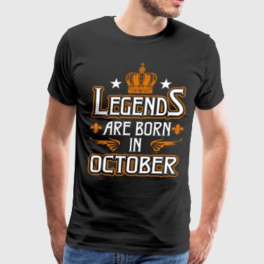 The Best Are Born In October Legends Are Born In October - Men's Premium T-Shirt