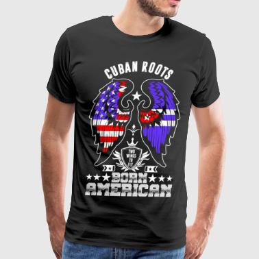 Cuban Roots Born American - Men's Premium T-Shirt