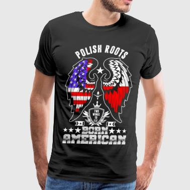 Polish Roots Born American - Men's Premium T-Shirt