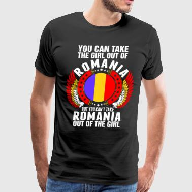 You Can Take The Girl Out Of Romania - Men's Premium T-Shirt