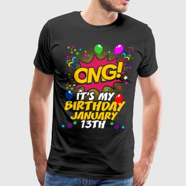 Its My Birthday January Thirteenth - Men's Premium T-Shirt