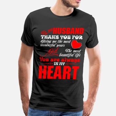 Always In My Heart To My Husband You Are Always In My Heart - Men's Premium T-Shirt
