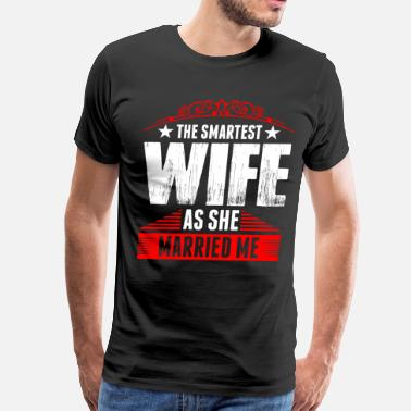 Smartest The Smartest Wife - Men's Premium T-Shirt
