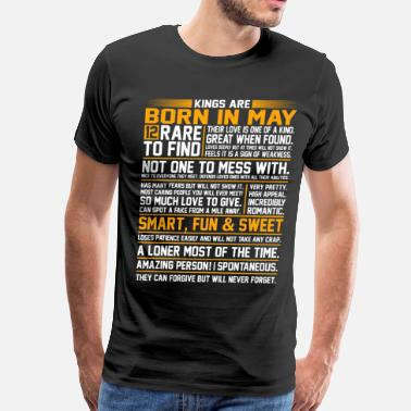 be1531a1f Kings Are Born In May Kings Are Born In May - Men's Premium T-Shirt