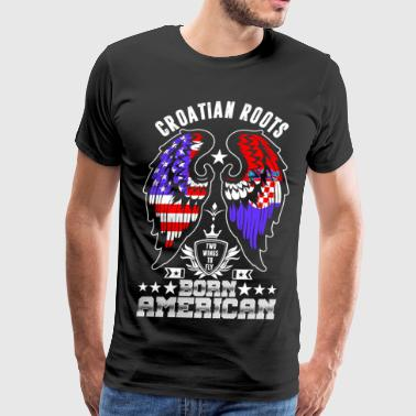 Croatian Roots Born American - Men's Premium T-Shirt