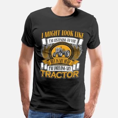 Tractor Driving DRIVING MY TRACTOR - Men's Premium T-Shirt