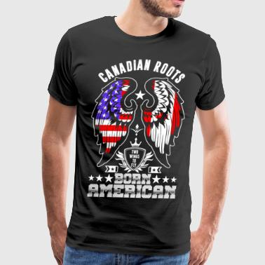 Canadian With American Root Canadian Roots Born American - Men's Premium T-Shirt