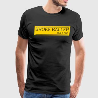 Broke Baller Brand - Men's Premium T-Shirt