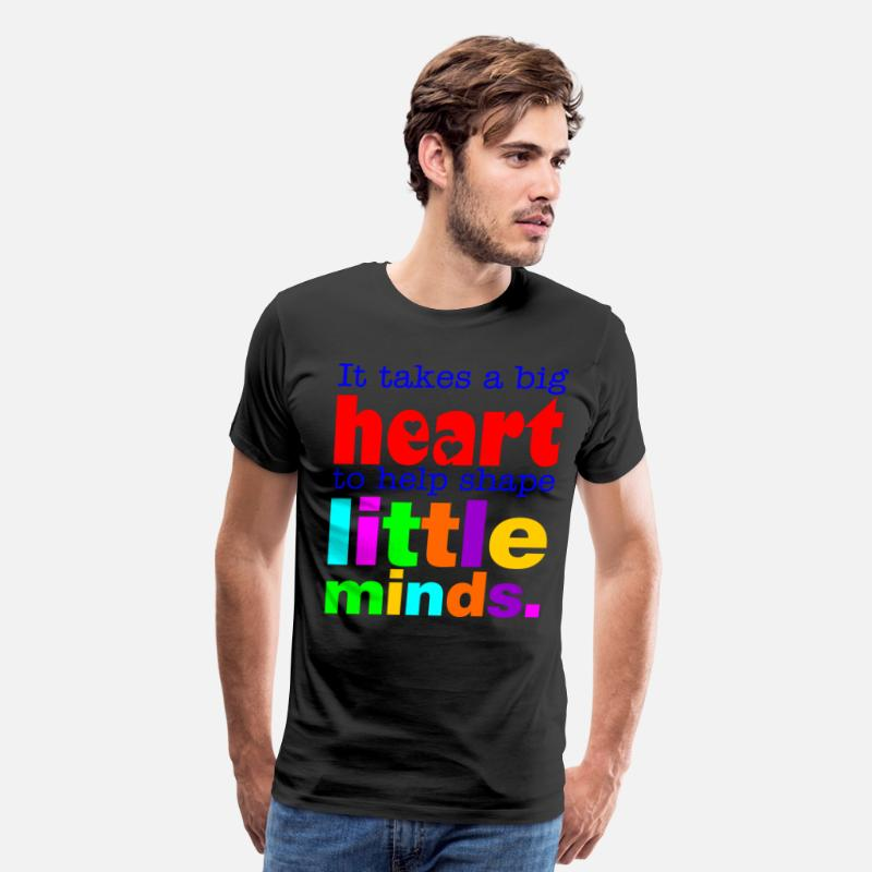 Awesome T-Shirts - It Takes A Big Heart To Help Shape Little Minds - Men's Premium T-Shirt black