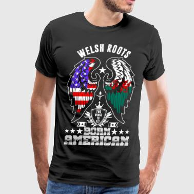 Welsh Roots Born American - Men's Premium T-Shirt