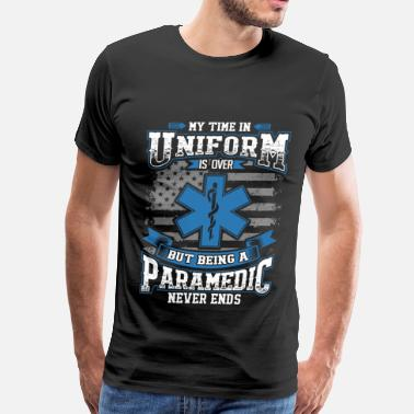Time Uniform Paramedic - My time in uniform is over - Men's Premium T-Shirt