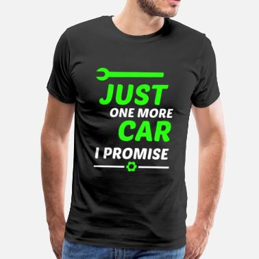 Just One More Car I Promise Just one more car I PROMISE - Men's Premium T-Shirt