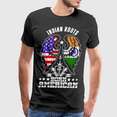 Indian Roots Born American - Men's Premium T-Shirt