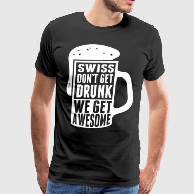 Swiss Dont Get Drunk - Men's Premium T-Shirt