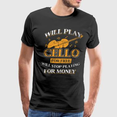 Make Music Will Play Cello For Free - Men's Premium T-Shirt