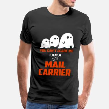 Stelle I am a mail carrier - You can't scare me - Men's Premium T-Shirt