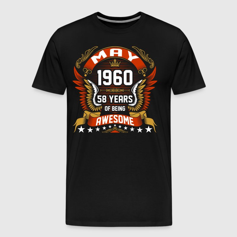 May 1960 58 Years Of Being Awesome - Men's Premium T-Shirt