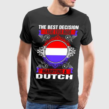 Marrying A Dutch - Men's Premium T-Shirt
