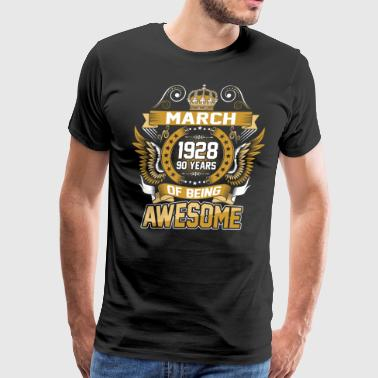 90 Years March 1928 90 Years Of Being Awesome - Men's Premium T-Shirt