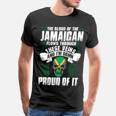 Jamaican And Proud The Blood Of The Jamaican Proud Of It - Men's Premium T-Shirt