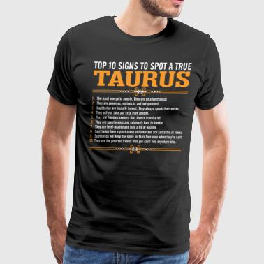 Top 10 Signs To Spot A True Taurus - Men's Premium T-Shirt