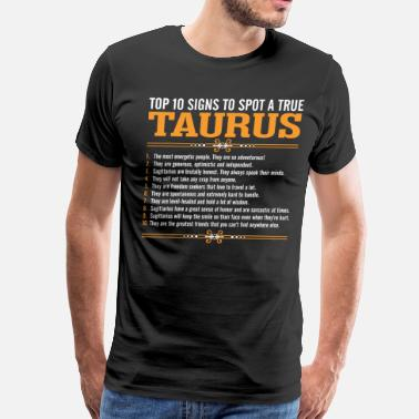 Brutal Tops Top 10 Signs To Spot A True Taurus - Men's Premium T-Shirt