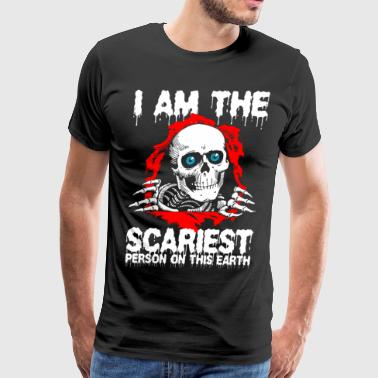 I Am The Scariest Person On This Earth - Men's Premium T-Shirt