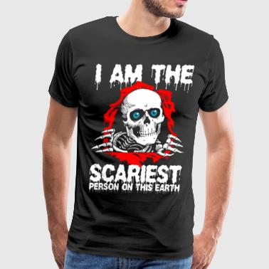 Scariest I Am The Scariest Person On This Earth - Men's Premium T-Shirt