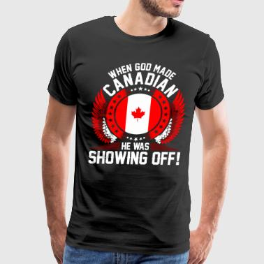 When God Made Canadian - Men's Premium T-Shirt