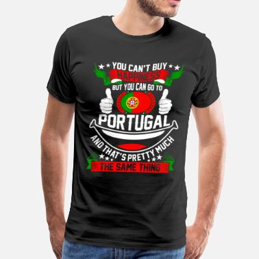 Portugal You Can Go To Portugal - Men's Premium T-Shirt