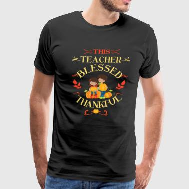 Autum Fall Thanksgiving Teacher Gift This Teacher Blessed Thankful With Children - Men's Premium T-Shirt