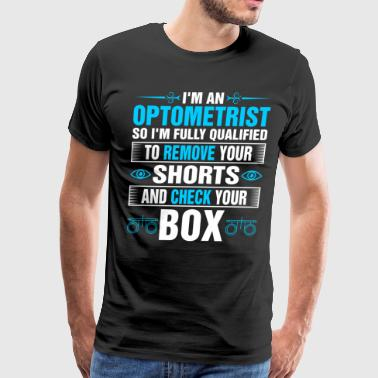 Remove Im An Optometrist So Im Fully Qualified - Men's Premium T-Shirt