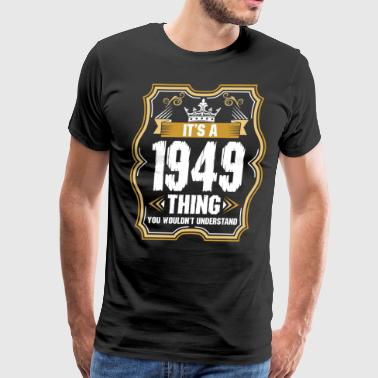 Its A 1949 Thing - Men's Premium T-Shirt