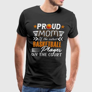 Proud Basketball Mom Shirt - Men's Premium T-Shirt