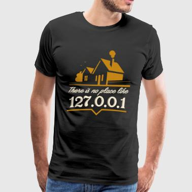 there is no place like 127.0.0.1 - Men's Premium T-Shirt