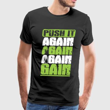 Push It Again Shirt - Men's Premium T-Shirt