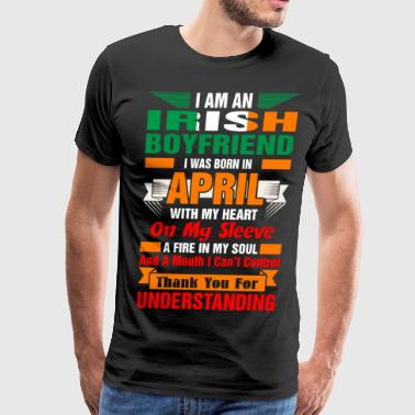 I Am An Irish Boyfriend April - Men's Premium T-Shirt