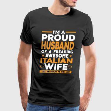 Proud Husband Of Italian Wife - Men's Premium T-Shirt