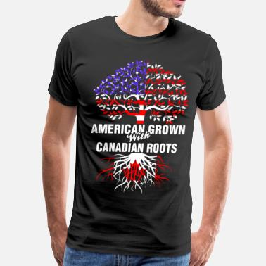 Canadian Grown American Roots American Grown With Canadian Roots - Men's Premium T-Shirt