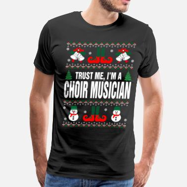 Choir Musician Trust me, I'M A Choir Musician - Men's Premium T-Shirt