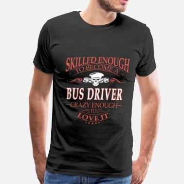 Nude Children Art Bus driver - Crazy enough to love it - Men's Premium T-Shirt