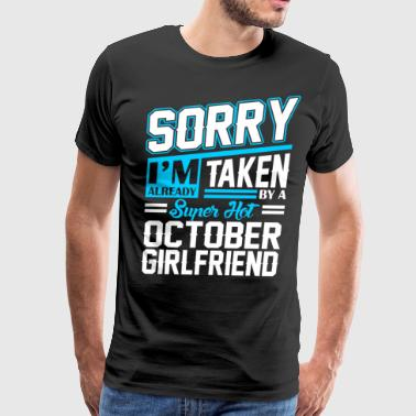 Sorry Im Already Taken By A Super Hot October Girl - Men's Premium T-Shirt