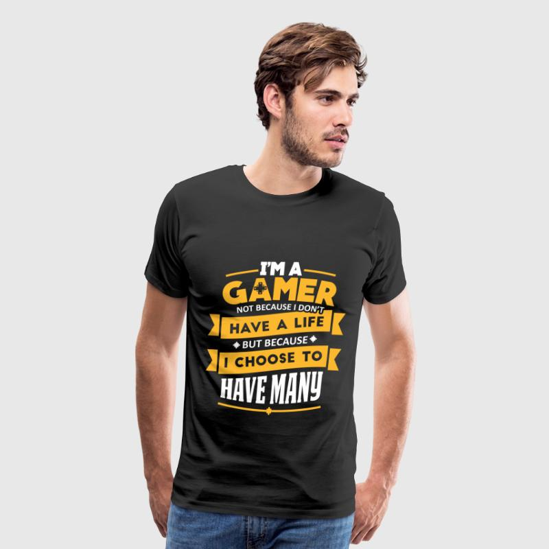 Gamer - Because I choose to have many lives - Men's Premium T-Shirt